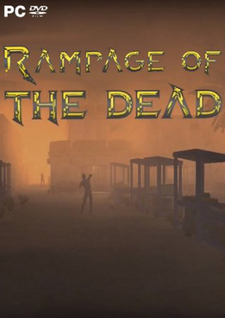 Rampage of the Dead (2018) PC | Лицензия